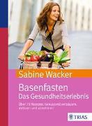 Cover-Bild zu Basenfasten. Das Gesundheitserlebnis von Wacker, Sabine
