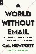 Cover-Bild zu A World Without Email von Newport, Cal