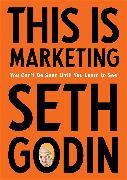 Cover-Bild zu This Is Marketing von Godin, Seth