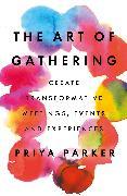 Cover-Bild zu The Art of Gathering (eBook) von Parker, Priya