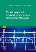 Cover-Bild zu Musiktherapie bei psychischen und psychosomatischen Störungen von Schmidt, Hans Ulrich (Hrsg.)