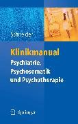 Cover-Bild zu Klinikmanual Psychiatrie, Psychosomatik & Psychotherapie (eBook) von Schneider, Frank (Hrsg.)