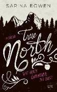 Cover-Bild zu True North - Wo auch immer du bist von Bowen, Sarina