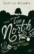 Cover-Bild zu True North - Schon immer nur wir von Bowen, Sarina