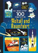 Cover-Bild zu Frith, Alex: Ich weiß jetzt 100 Dinge mehr! Weltall und Raumfahrt