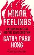 Cover-Bild zu Minor Feelings (eBook) von Hong, Cathy Park
