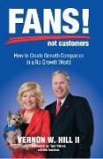 Cover-Bild zu Fans! Not Customers: Third Edition (eBook) von Hill, Vernon