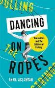 Cover-Bild zu Dancing on Ropes (eBook) von Aslanyan, Anna
