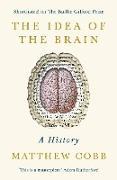 Cover-Bild zu The Idea of the Brain (eBook) von Cobb, Matthew