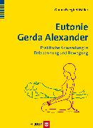 Cover-Bild zu Eutonie Gerda Alexander (eBook) von Brieghel-Müller, Gunna