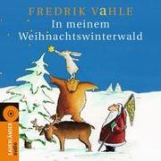 Cover-Bild zu Vahle, Fredrik (Gespielt): In meinem Weihnachtswinterwald