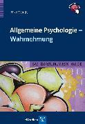 Cover-Bild zu Allgemeine Psychologie - Wahrnehmung (eBook) von Wendt, Mike
