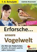 Cover-Bild zu Erforsche ... unsere Vogelwelt (eBook) von Rosenwald, Gabriela