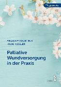 Cover-Bild zu Palliative Wundversorgung in der Praxis (eBook) von Feichtner, Angelika