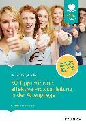Cover-Bild zu 50 Tipps für eine effektive Praxisanleitung in der Altenpflege. Der Ratgeber für ambulante und stationäre Einrichtungen (eBook) von Rogall-Adam, Renate