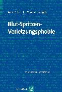 Cover-Bild zu Blut-Spritzen-Verletzungsphobie (eBook) von Schienle, Anne
