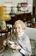 Cover-Bild zu «Alljährlich im Frühjahr schwärmen unsere jungen Mädchen nach England» von Müller, Simone