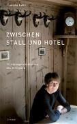 Cover-Bild zu Zwischen Stall und Hotel von Kuhn, Daniela