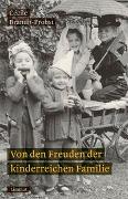 Cover-Bild zu Von den Freuden der kinderreichen Familie von Brändli-Probst, Cécile