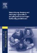 Cover-Bild zu Unterstützung, Beratung und Anleitung in gesundheits- und pflegerelevanten Fragen fachkundig gewährleisten von Hummel-Gaatz, Sonja