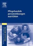 Cover-Bild zu Pflegehandeln personenbezogen ausrichten von Zielke-Nadkarni, Andrea