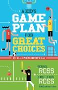Cover-Bild zu Kid's Game Plan for Great Choices (eBook) von Ross, Michael