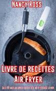 Cover-Bild zu Livre de recettes Air Fryer - Les 48 meilleures recettes de friteuse à air. (Cuisine) (eBook) von Ross, Nancy