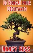 Cover-Bild zu Le Bonsaï pour Débutants (eBook) von Ross, Nancy