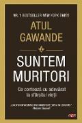 Cover-Bild zu Suntem muritori (eBook) von Gawande, Atul