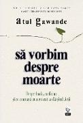 Cover-Bild zu Sa vorbim despre moarte. Despre boala, medicina ¿i ce conteaza cu adevarat la sfâr¿itul vie¿ii (eBook) von Gawande, Atul