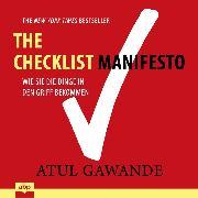 Cover-Bild zu Checklist Manifesto - Wie Sie die Dinge in den Griff bekommen (Ungekürzt) (Audio Download) von Gawande, Atul