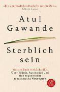 Cover-Bild zu Sterblich sein von Gawande, Atul