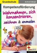 Cover-Bild zu Kompetenzförderung Wahrnehmen, sich konzentrieren, zeichnen & anmalen (eBook) von Berger, Eckhard