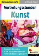 Cover-Bild zu Vertretungsstunden Kunst / Sekundarstufe (eBook) von Berger, Eckhard