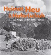 Cover-Bild zu Heimat, Heu und Haferlschuh von Heimhuber-Archiv