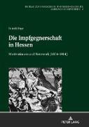 Cover-Bild zu Die Impfgegnerschaft in Hessen von Mayr, Patrick