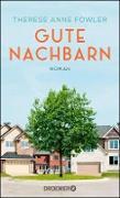 Cover-Bild zu Fowler, Therese Anne: Gute Nachbarn (eBook)