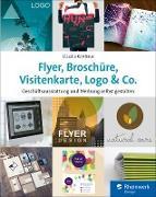 Cover-Bild zu Flyer, Broschüre, Visitenkarte, Logo & Co (eBook) von Korthaus, Claudia