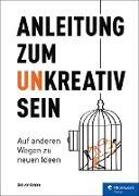 Cover-Bild zu Anleitung zum Unkreativsein (eBook) von Gehlen, Dirk von