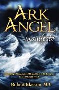 Cover-Bild zu Ark Angel Manifesto, Volume 1: Becoming a Messenger of Hope, Peace, and Deliverance in a Turbulent World von Klassen, Robert