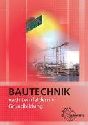 Cover-Bild zu Bautechnik nach Lernfeldern von Ballay, Falk