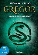 Cover-Bild zu Collins, Suzanne: Gregor und der Schlüssel zur Macht (eBook)