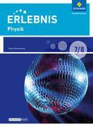 Cover-Bild zu Erlebnis Physik 7 / 8 . Schülerband. Differenzierende Ausgabe. Baden-Württemberg