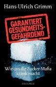 Cover-Bild zu Garantiert gesundheitsgefährdend von Grimm, Hans-Ulrich