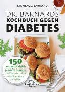 Cover-Bild zu Dr. Barnards Kochbuch gegen Diabetes von Barnard, Neal