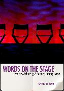 Cover-Bild zu Wood, Charlotte: Words on the Stage (eBook)