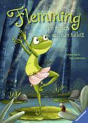 Cover-Bild zu Ackermann, Anja: Flemming - Ein Frosch will zum Ballett