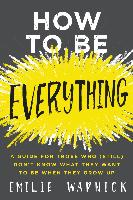 Cover-Bild zu Wapnick, Emilie: How to Be Everything (eBook)