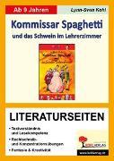 Cover-Bild zu Kommissar Spaghetti und das Schwein im Lehrerzimmer - Literaturseiten (eBook) von Kohl, Lynn S