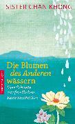 Cover-Bild zu Die Blumen des Anderen wässern (eBook) von Khong, Chan